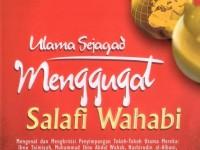 Ulama Sejagat Menggugat Salafi Wahabi